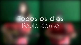 Todos os dias - Paulo Sousa (Cover by Bea & Luis)