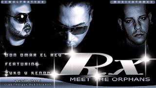 "Don Omar Ft Kendo Kaponi & Syko - ""RX""  (Meet The Orphans) new 2010"