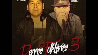 Emus Dj Ft Dj Liendro - Perreo Folclorico 3 (Buchon Mix)