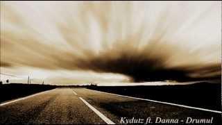 Kydutz feat Danna - Drumul
