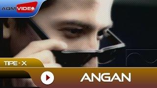 Angan - Tipe X