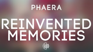 Phaera - Reinvented Memories