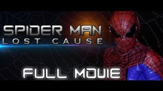 Spider-Man: Lost Cause FULL MOVIE (Fan Film) width=