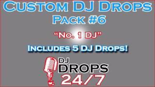 Custom DJ Drops Pack #6 - No. 1 DJ | DJ Drops 24/7 | DJ Drops | Radio Imaging | Voice Over