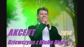 Akcent - Dziewczyna Z Klubu Dsco (Wersja 2014)