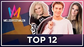 Melodifestivalen Final TOP 12 - Eurovision Sweden 2017