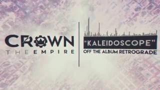 Crown The Empire - Kaleidoscope