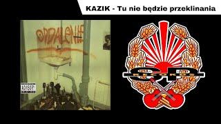 KAZIK - Tu nie będzie przeklinania [OFFICIAL AUDIO]