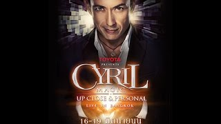 Cyril Magic Up Close & Personal Live in Bangkok