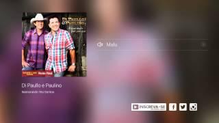 Di Paullo e Paulino - Malu  (álbum  Namorando Teu Sorriso) Oficial