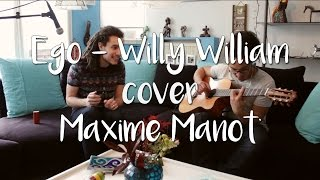 Maxime Manot' - Ego (Willy William Cover)