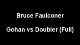 Bruce Faulconer - Gohan vs Doubler (Full)