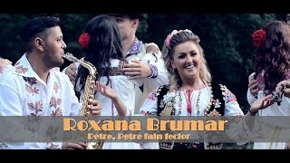 Roxana Brumar | Petre, Petre fain fecior