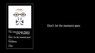 The Alan Parsons Project (Eric Woolfson) - Don't Let The Moment Pass (with lyrics)