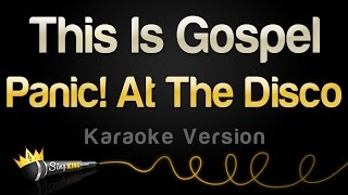 Panic! At The Disco - This Is Gospel (Karaoke Version)