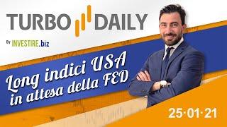 Turbo Daily 25.01.2021 - Long Indici USA in attesa della FED