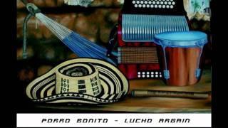 Porro Bonito - Lucho Argain