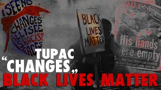 """Black Lives Matter"" - Changes Music Video - Tupac (2016)"
