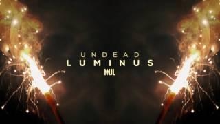 Undead - Luminus
