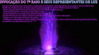 INVOCAÇÃO DO 7º RAIO E SEUS REPRESENTANTES DE LUZ theraio7 todos