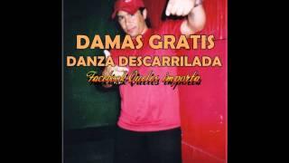 DAMAS GRATIS DANZA DESCARRILADA