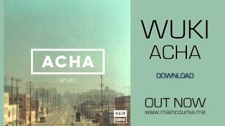 Wuki - Acha (SNACKS.020 // Main Course)
