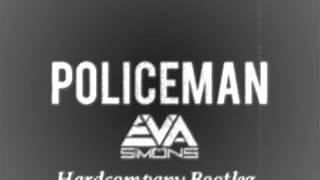 Eva Simons ft. Konshens - Policeman (Hardcompany Bootleg)