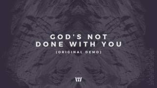 Tauren Wells - God's Not Done With You (Original Demo) (Audio)