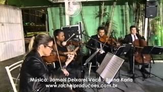 Jamais Deixarei Você - Bruna Karla - Quarteto de Cordas - Rachel Produções Musicais