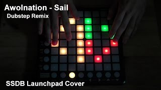 Awolnation - Sail (Dubstep Remix) [SSDB LaunchPad Cover]