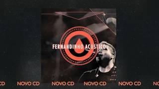 """FERNANDINHO ACÚSTICO - NOVO CD [PREVIEW FAIXA """"O HINO""""]"""