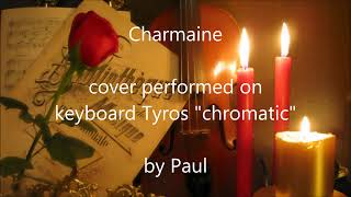Charmaine  - keyboard Tyros (chromatic) by Paul
