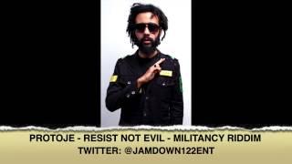 Protoje - Resist Not Evil | Militancy Riddim | November 2013  |