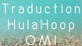 """Traduction française de """"Hula Hoop"""" de OMI"""