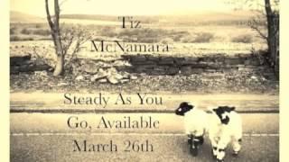 Steady As You Go Teaser - Tiz McNamara