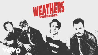 Weathers - Problems (Audio)