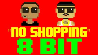 No Shopping [8 Bit Cover Tribute to French Montana feat. Drake] - 8 Bit Universe