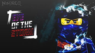 Eye Of The Storm - Ninjago Tribute