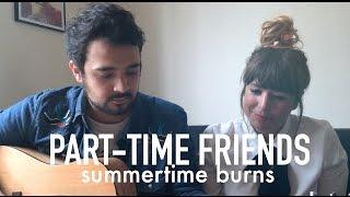 SESSION ACOUSTIQUE: Part-Time Friends - Summertime Burns | noel snd