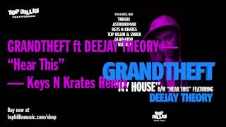 Grandtheft - Hear This feat. Deejay Theory (Keys N Krates Remix)
