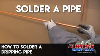 How to solder a dripping pipe