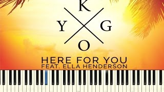 Kygo - Here For You (ft. Ella Henderson) - Piano Tutorial (Easy)