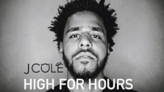 J Cole - High For Hours (Audio) @DjayDiah