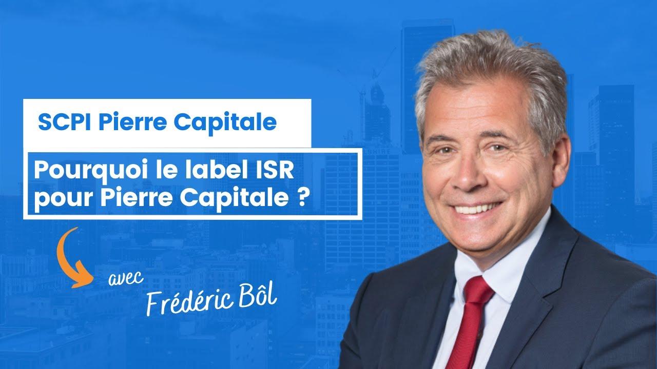 Pourquoi le label ISR pour Pierre Capitale ? - Frédéric Bôl