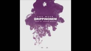 PnB Meen - DRIPPINONEM (produced by Andrew Meoray)