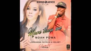Noah Powa Ft. Jordanne Patrice & velvet  - More Than Me {Glamity Riddim} -  Oct 2015