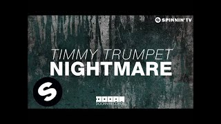 Timmy Trumpet - Nightmare (OUT NOW)