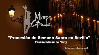 Procesión de Semana Santa en Sevilla | Pascual Marquina Narro