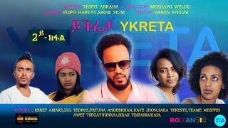 Alena TV : Ykreta - Episode - 2 (ካልኣይ ክፋል)- New Eritrean Movie Tesfit Abraha,Novembber 17,2019