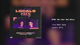 Tiny Meat Gang - BYOB (Be Your Own Boss)